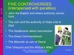 five controversies interspersed with parables