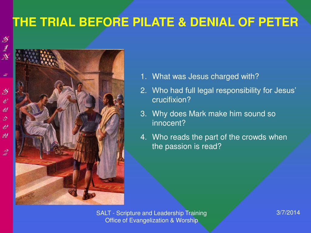 THE TRIAL BEFORE PILATE & DENIAL OF PETER