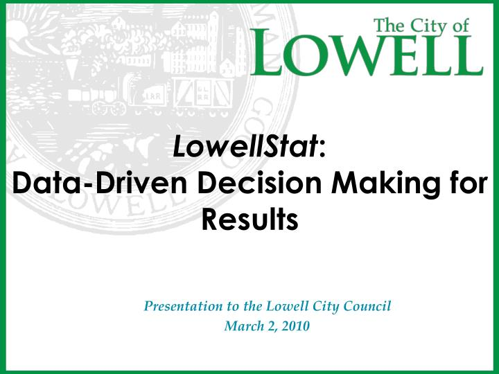 Lowellstat data driven decision making for results