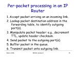 per packet processing in an ip router