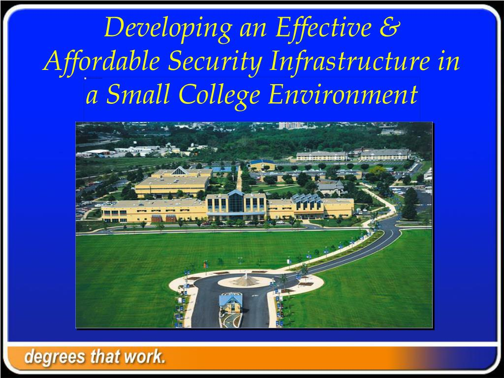 developing an effective affordable security infrastructure in a small college environment l.