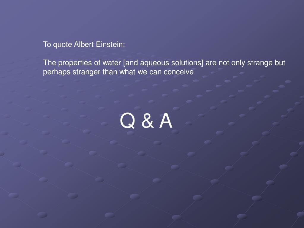 To quote Albert Einstein: