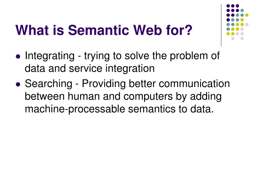 What is Semantic Web for?