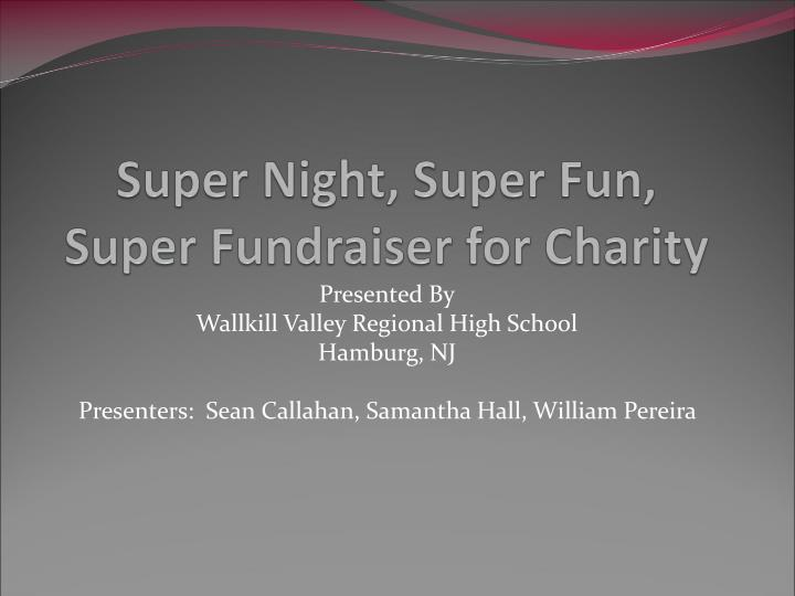 super night super fun super fundraiser for charity n.
