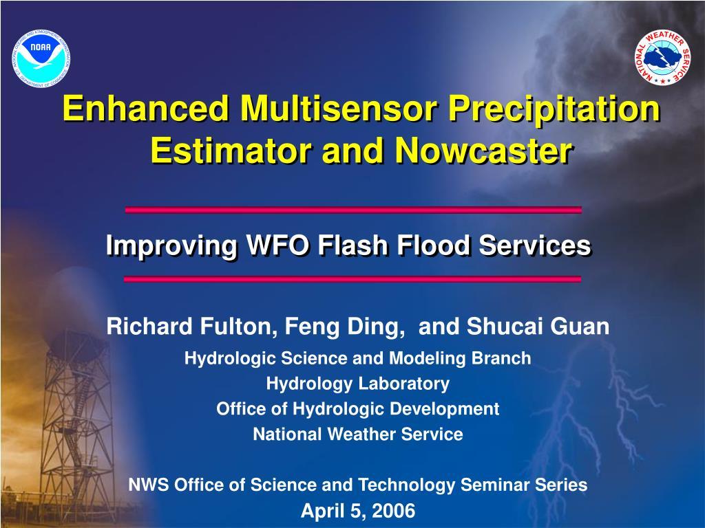 enhanced multisensor precipitation estimator and nowcaster