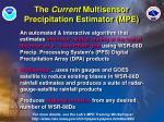 the current multisensor precipitation estimator mpe