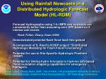 using rainfall nowcasts in a distributed hydrologic forecast model hl rdm