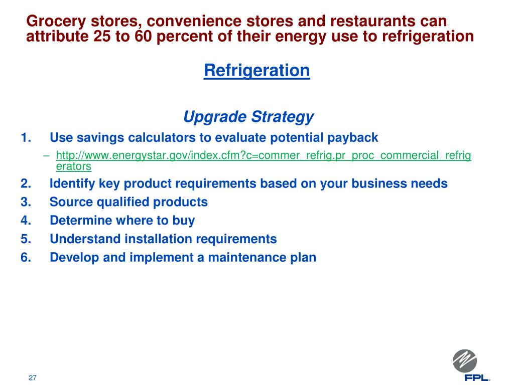 Grocery stores, convenience stores and restaurants can attribute 25 to 60 percent of their energy use to refrigeration