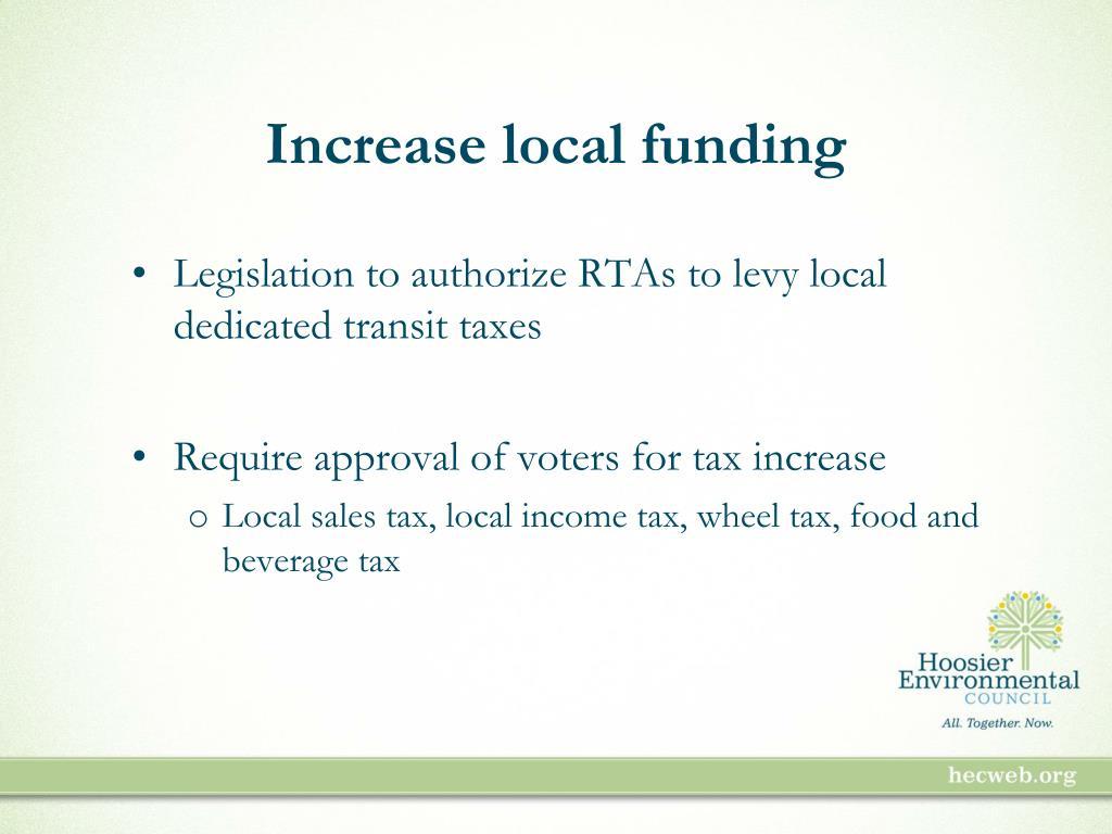 Increase local funding