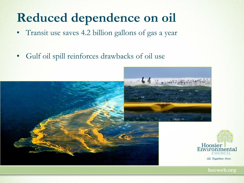Reduced dependence on oil