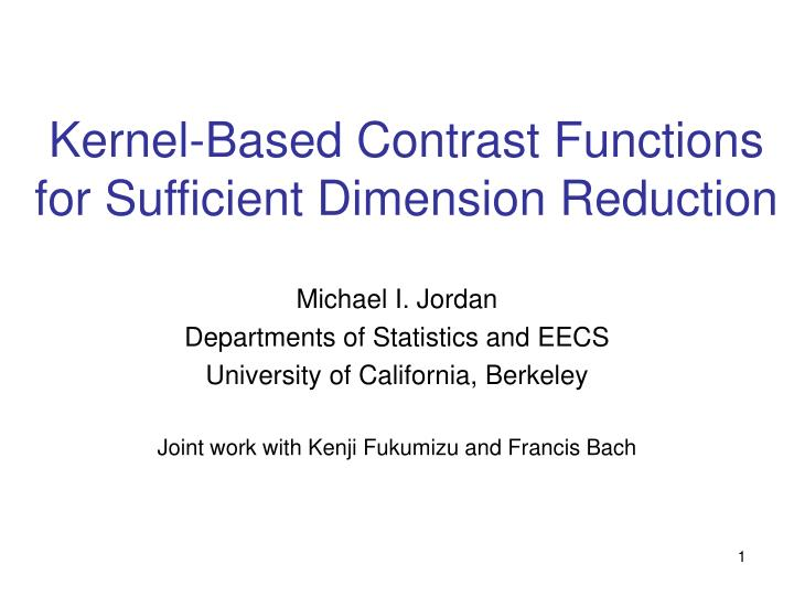 Kernel based contrast functions for sufficient dimension r eduction