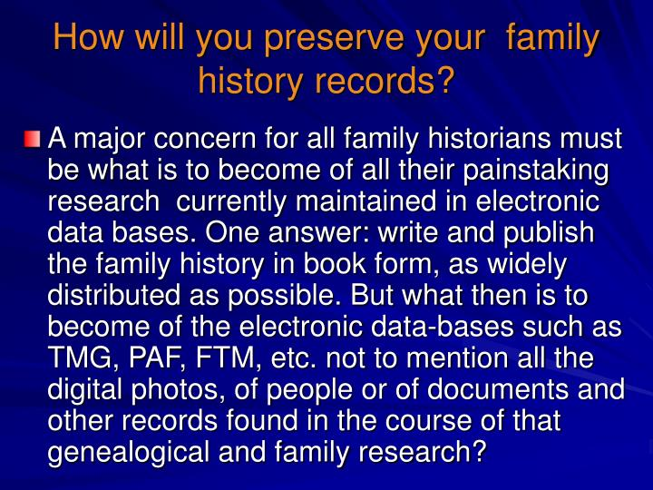 How will you preserve your family history records