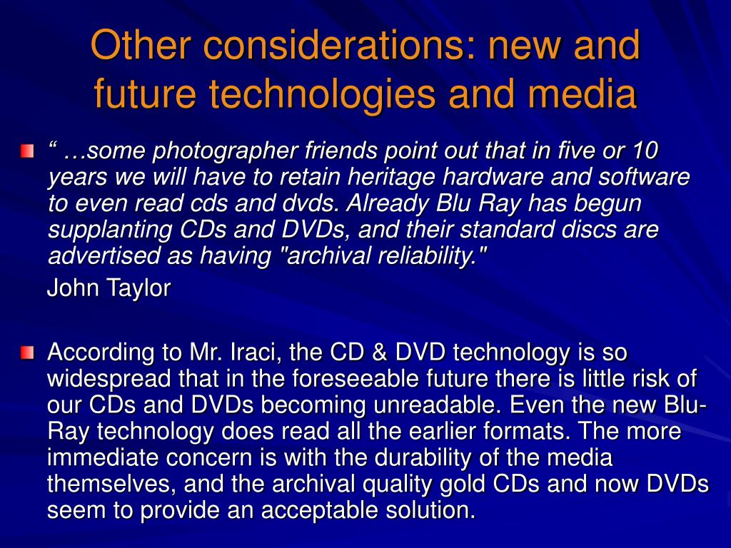 Other considerations: new and future technologies and media
