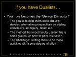 if you have dualists