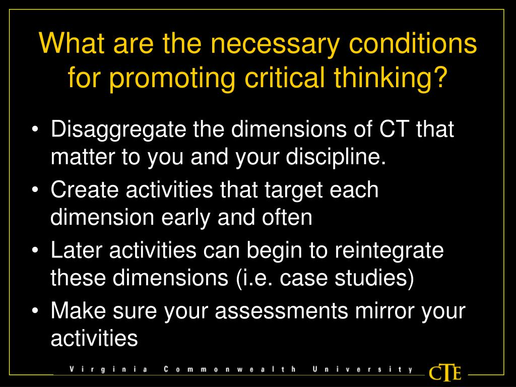 What are the necessary conditions for promoting critical thinking?