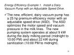 energy efficiency example 1 install a dairy vacuum pump with an adjustable speed drive