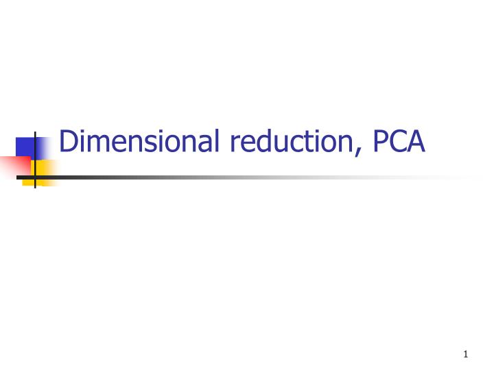 Dimensional reduction pca
