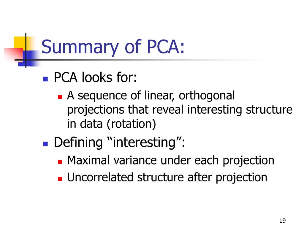 Summary of PCA: