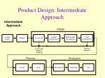 product design intermediate approach