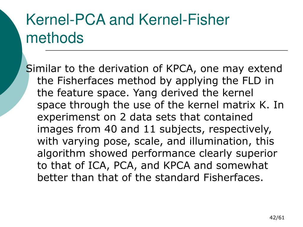 Kernel-PCA and Kernel-Fisher methods