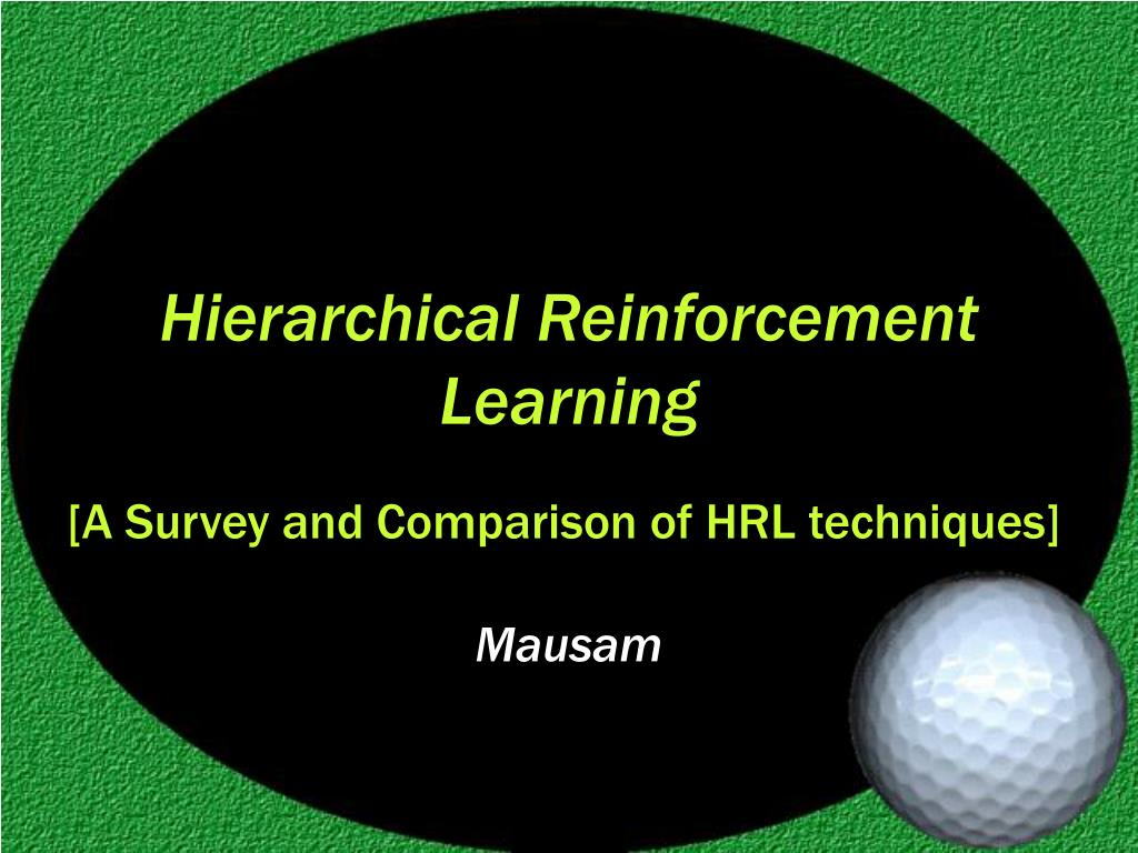 Hierarchical Reinforcement Learning