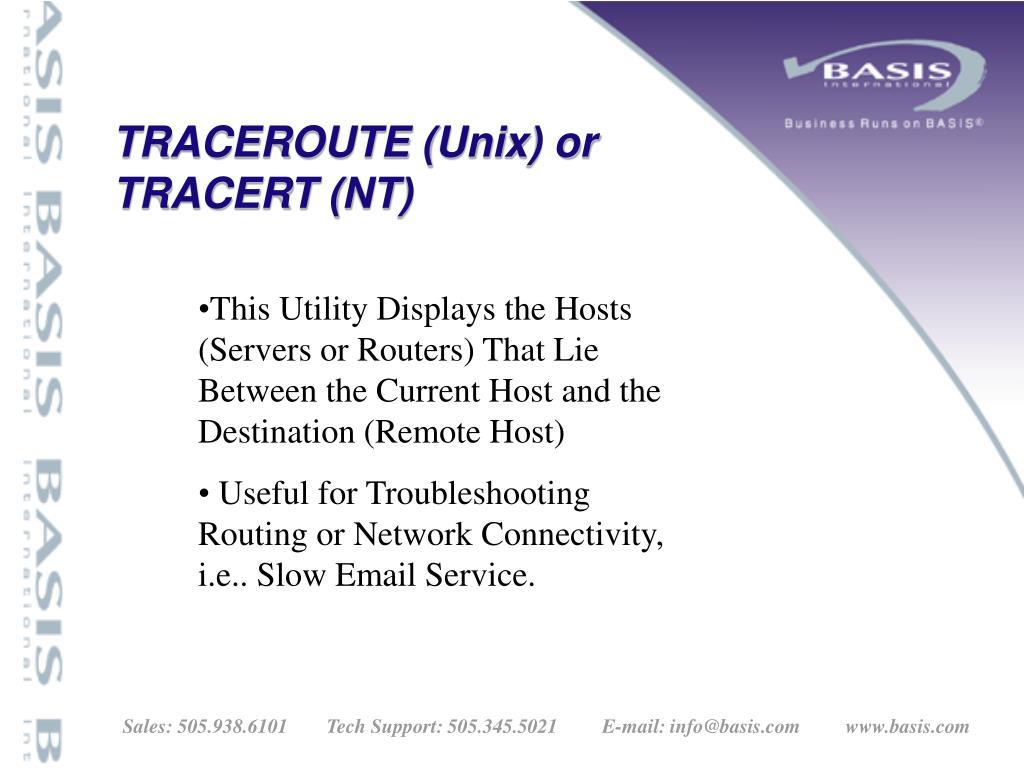 TRACEROUTE (Unix) or