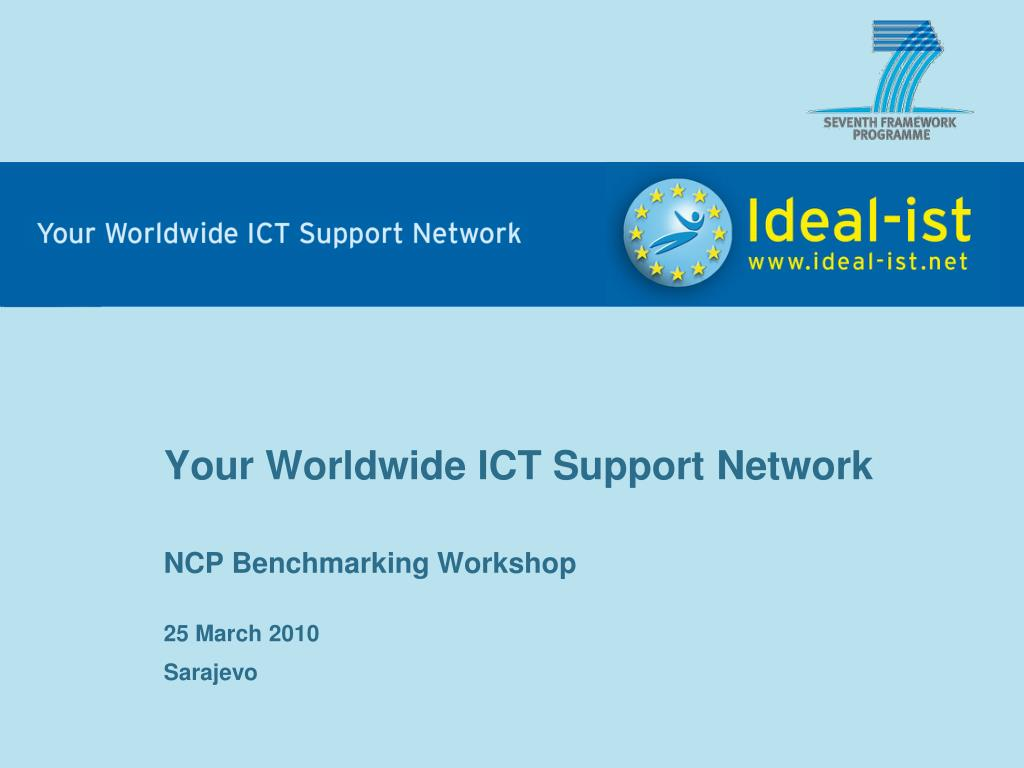 your worldwide ict support network ncp benchmarking workshop 25 marc h 2010 sarajevo l.