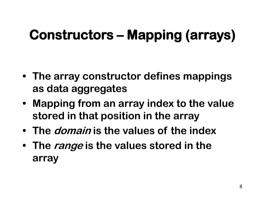 Constructors – Mapping (arrays)