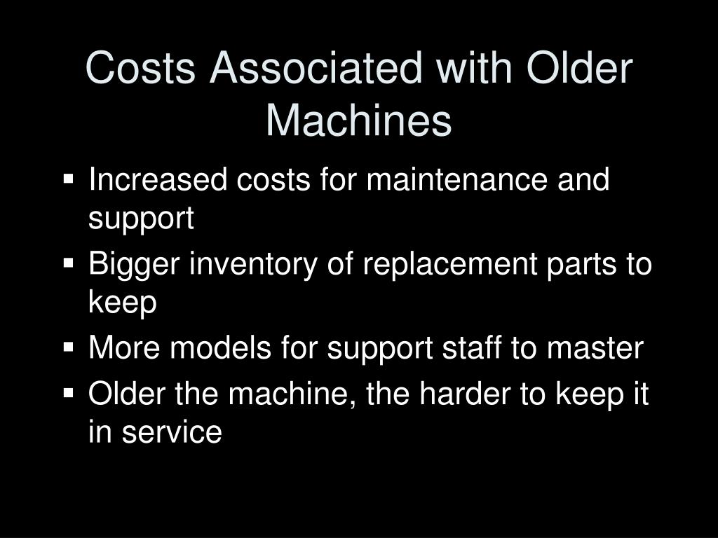 Costs Associated with Older Machines