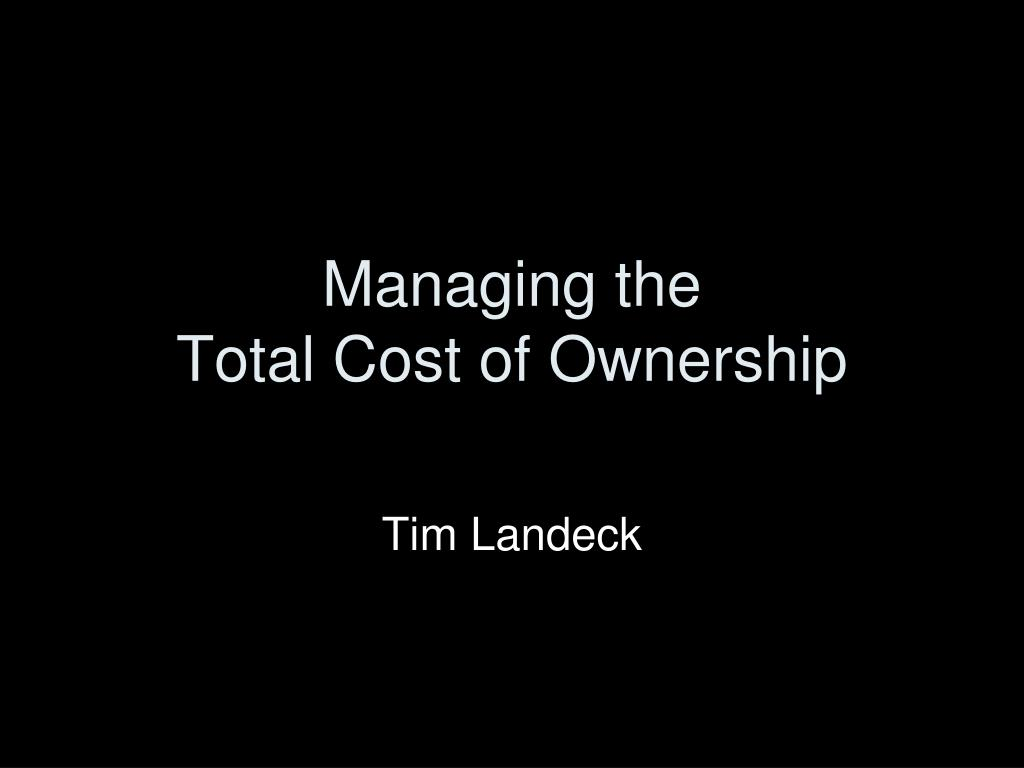 managing the total cost of ownership l.