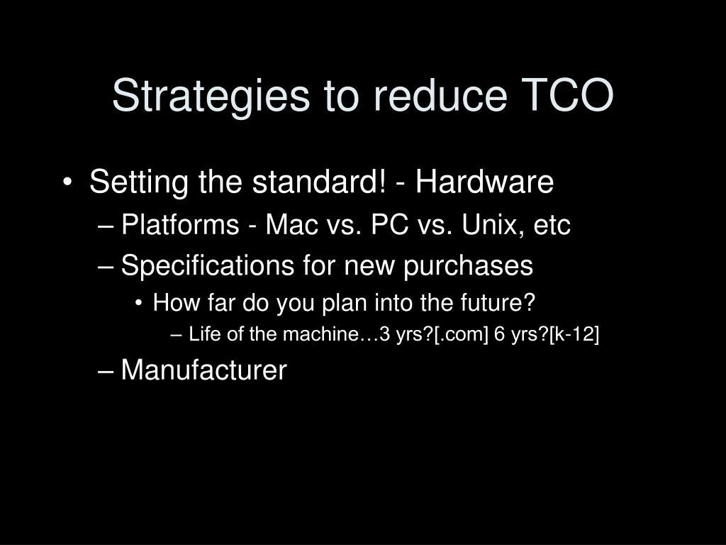 Strategies to reduce TCO