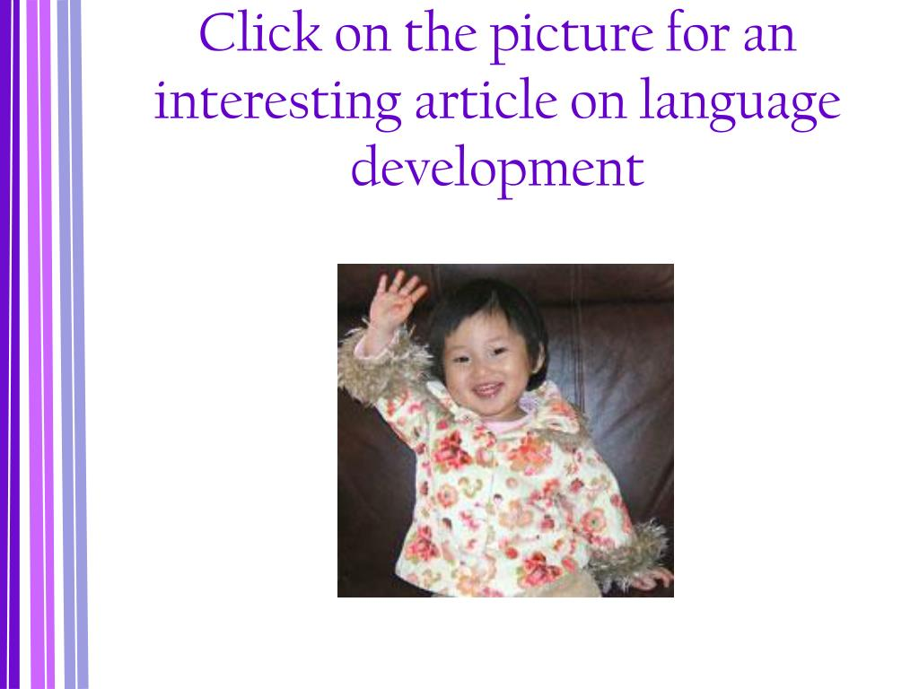 Click on the picture for an interesting article on language development