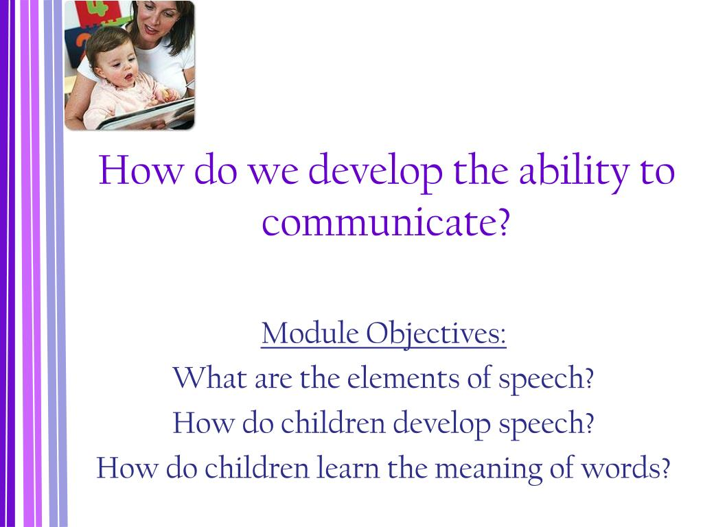 How do we develop the ability to communicate?
