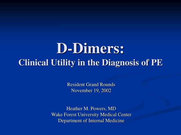 D dimers clinical utility in the diagnosis of pe