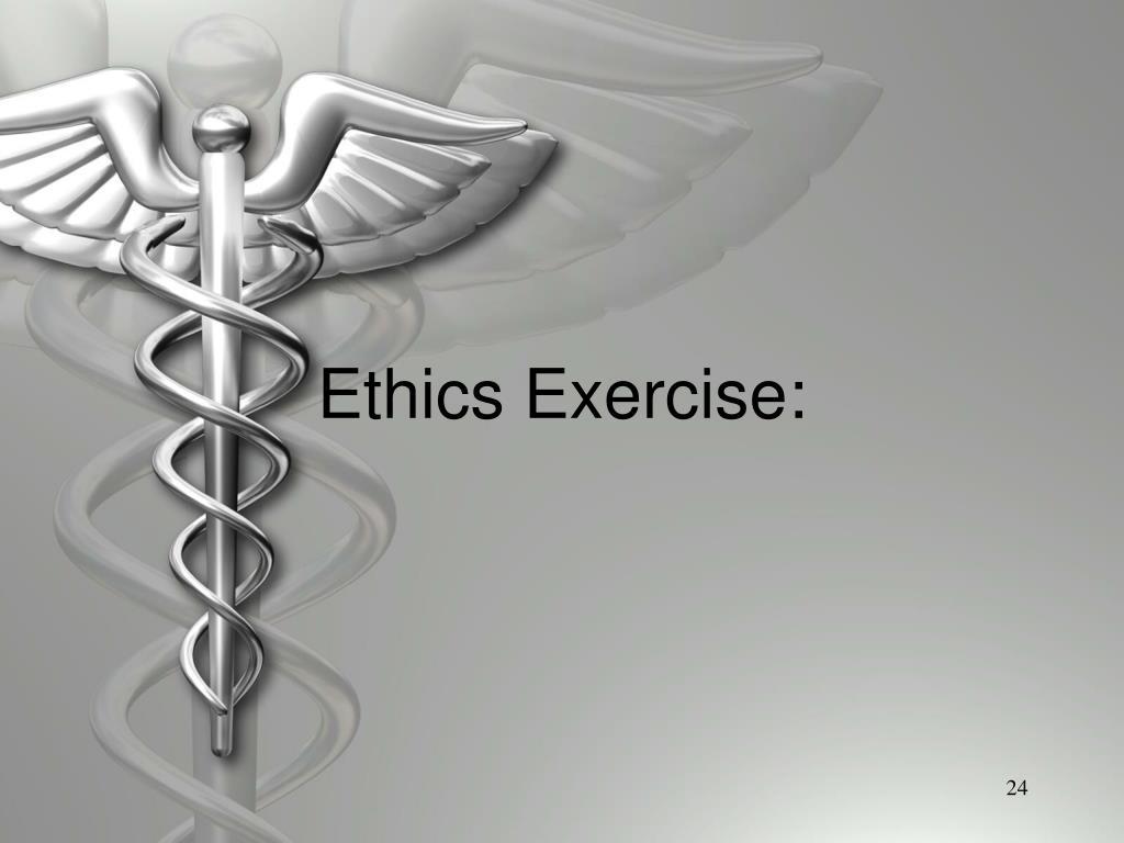 Ethics Exercise: