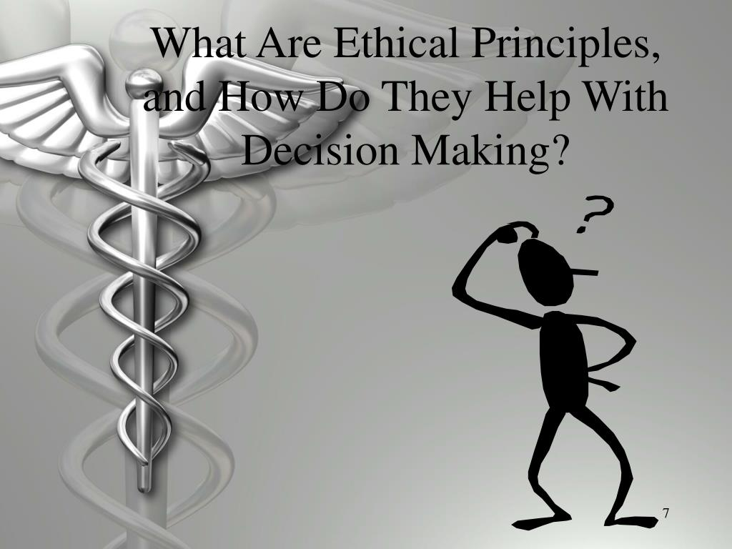 What Are Ethical Principles, and How Do They Help With Decision Making?