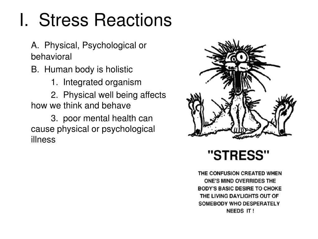 I.  Stress Reactions