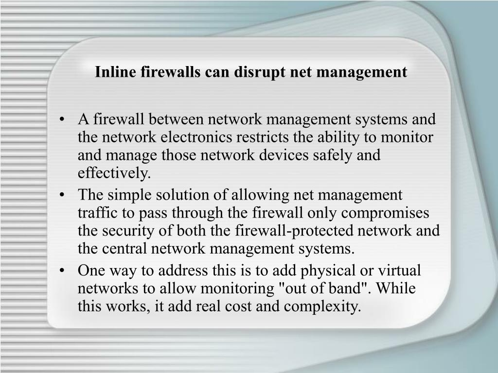 Inline firewalls can disrupt net management