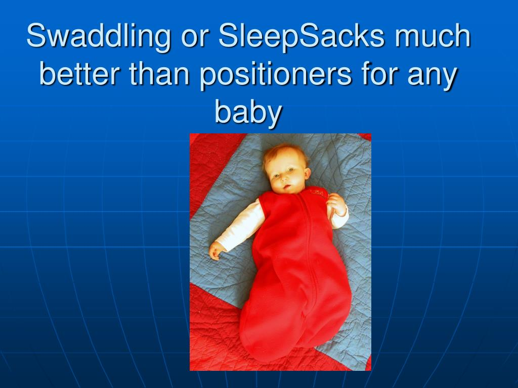Swaddling or SleepSacks much better than positioners for any baby
