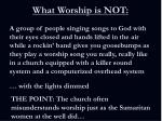 what worship is not3