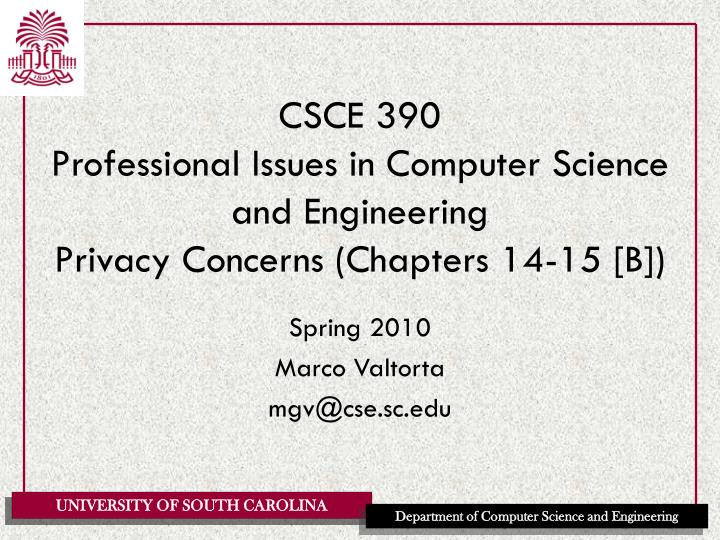 csce 390 professional issues in computer science and engineering privacy concerns chapters 14 15 b n.