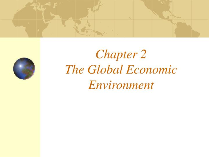 chapter 2 the global economic environment n.