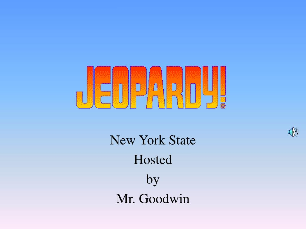 new york state hosted by mr goodwin l.