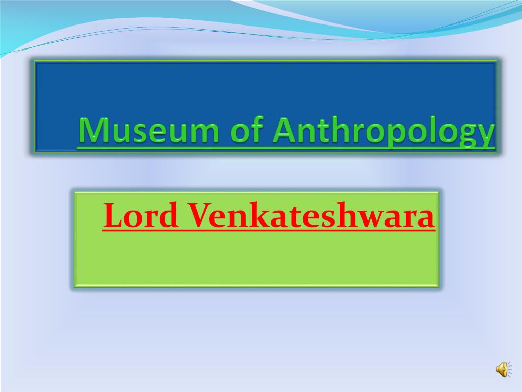 museum of anthropology l.