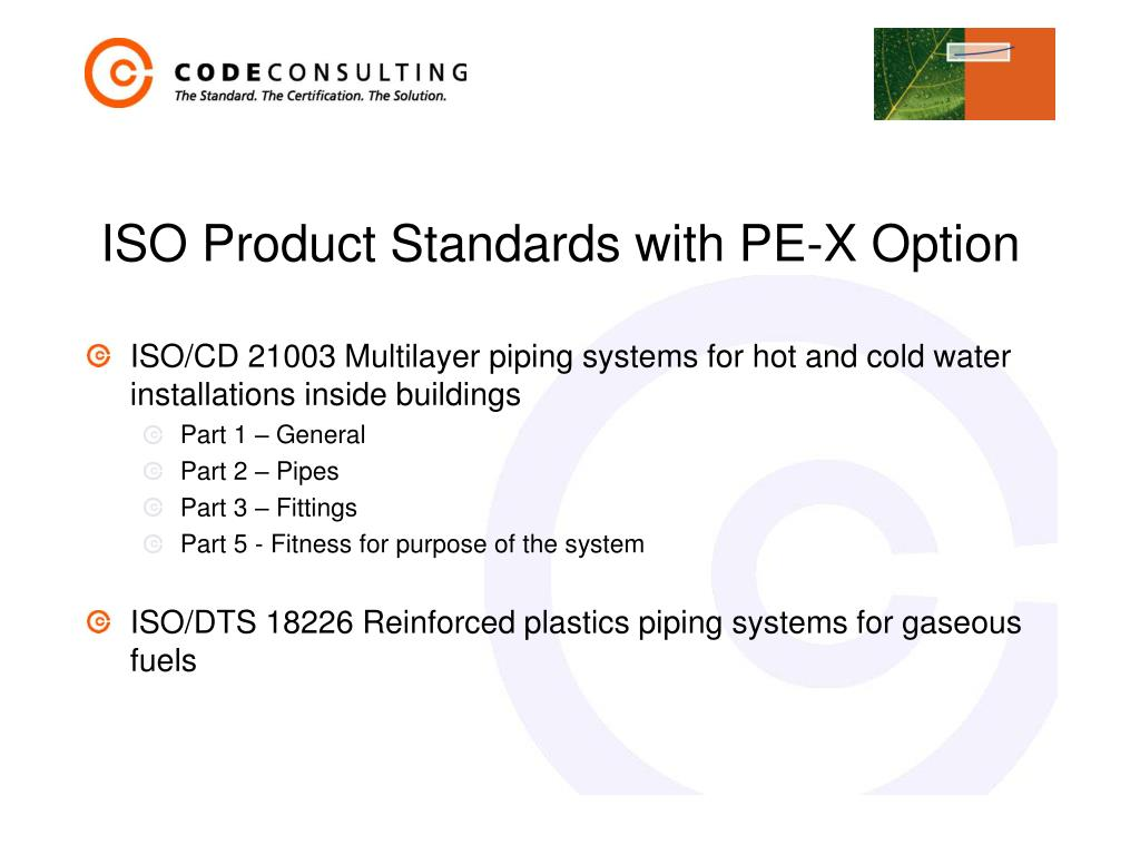 ISO Product Standards with PE-X Option
