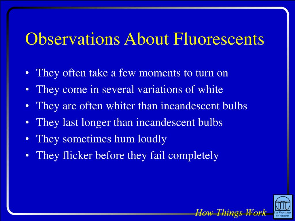 Observations About Fluorescents