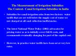 the measurement of irrigation subsidies the context canal irrigation subsidies in india