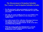 the measurement of irrigation subsidies the context canal irrigation subsidies in india1