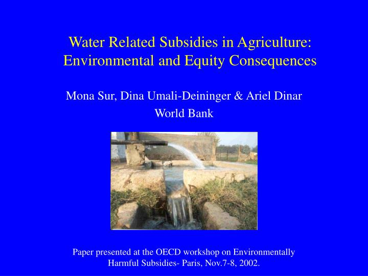 water related subsidies in agriculture environmental and equity consequences