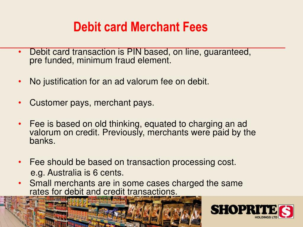 Debit card transaction is PIN based, on line, guaranteed, pre funded, minimum fraud element.